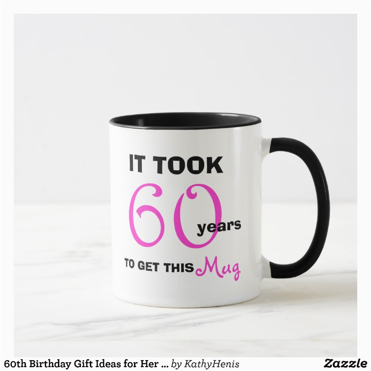 Fun Birthday Gifts For Her 60th Gift Ideas Mug Funny Zazzle