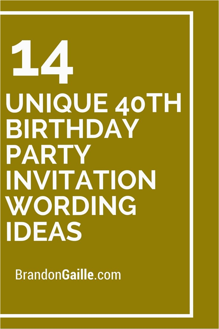 Funny 40th Birthday Invitation Wording Samples 14 Unique Party Ideas