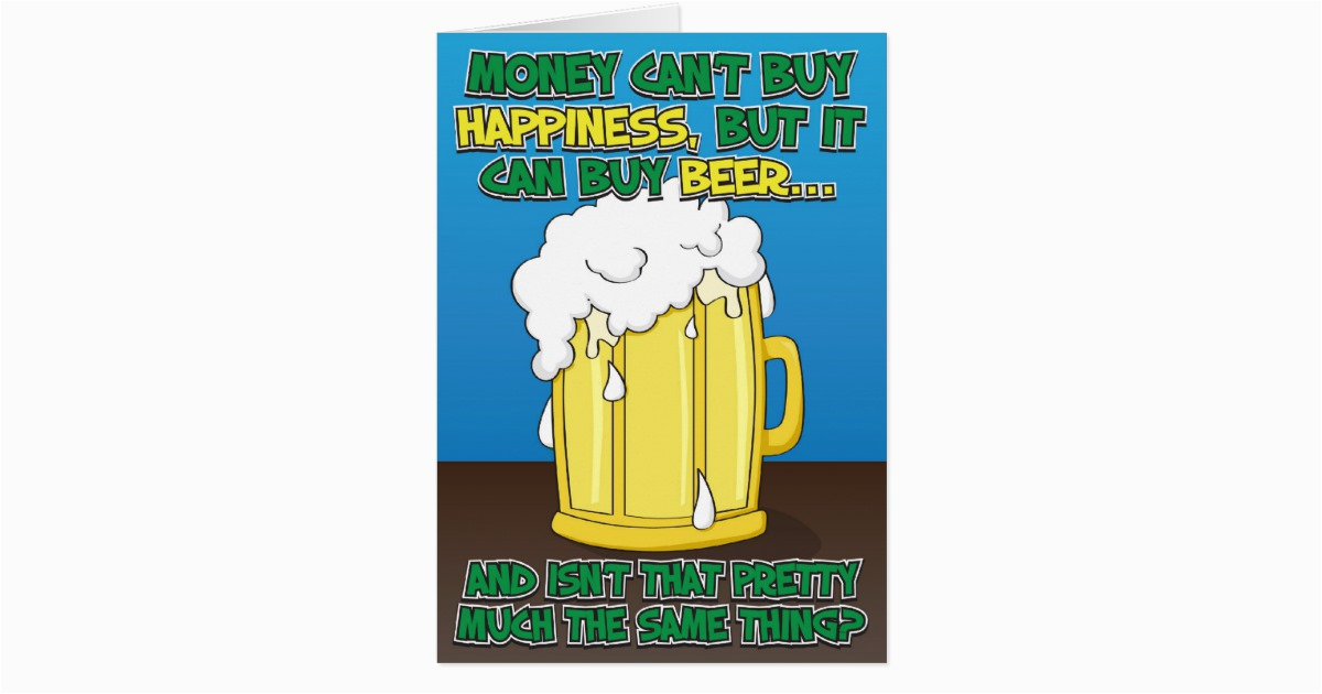 funny birthday card for man beer 137481029581200662