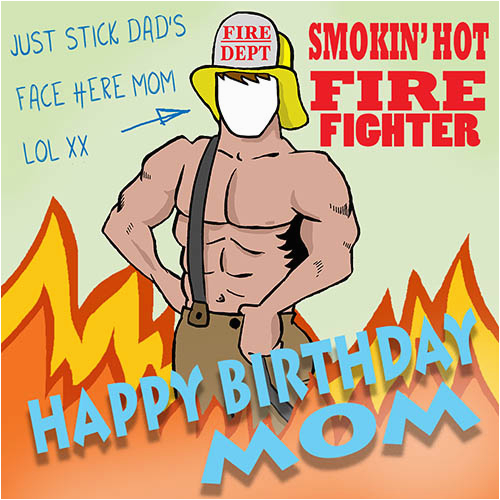 Funny Firefighter Birthday Cards Smokin Hot Free For Mom Dad Ecards 123
