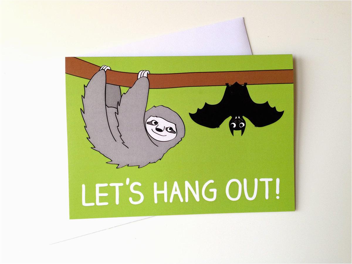 let 39 s hang out card birthday sloth card birthday bat
