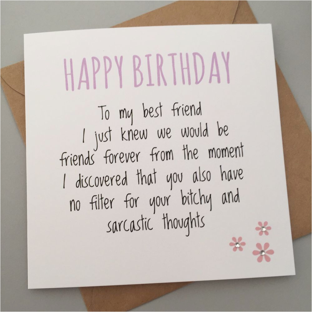 Funny Things To Write In A 40th Birthday Card Best Friend Bestie Humour