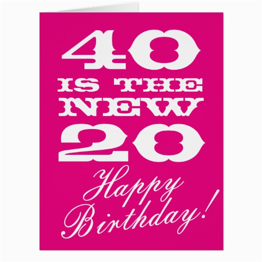 Giant 40th Birthday Card Big For Women 40 Is The New 20 Zazzle