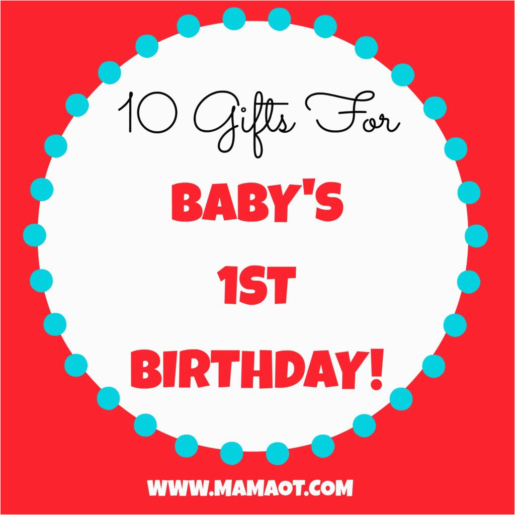 10 gifts for baby 39 s 1st birthday