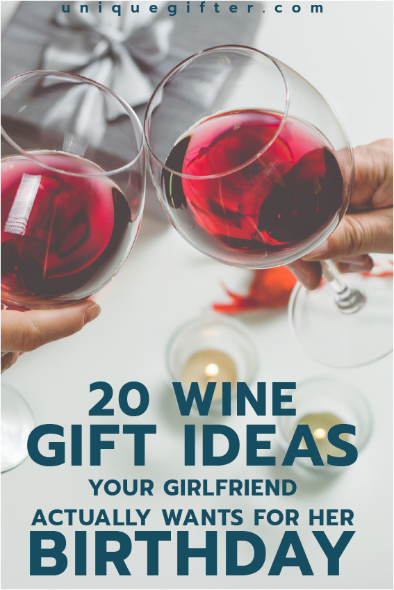 20 wine gifts your girlfriend actually wants for her
