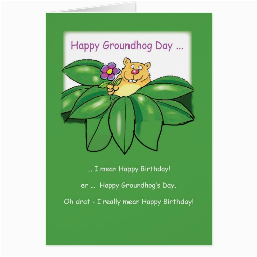 birthday on groundhog day with flowers green greeting card 137876184402349656