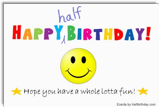Half Birthday Cards Free Send A Ecard Smiley Face
