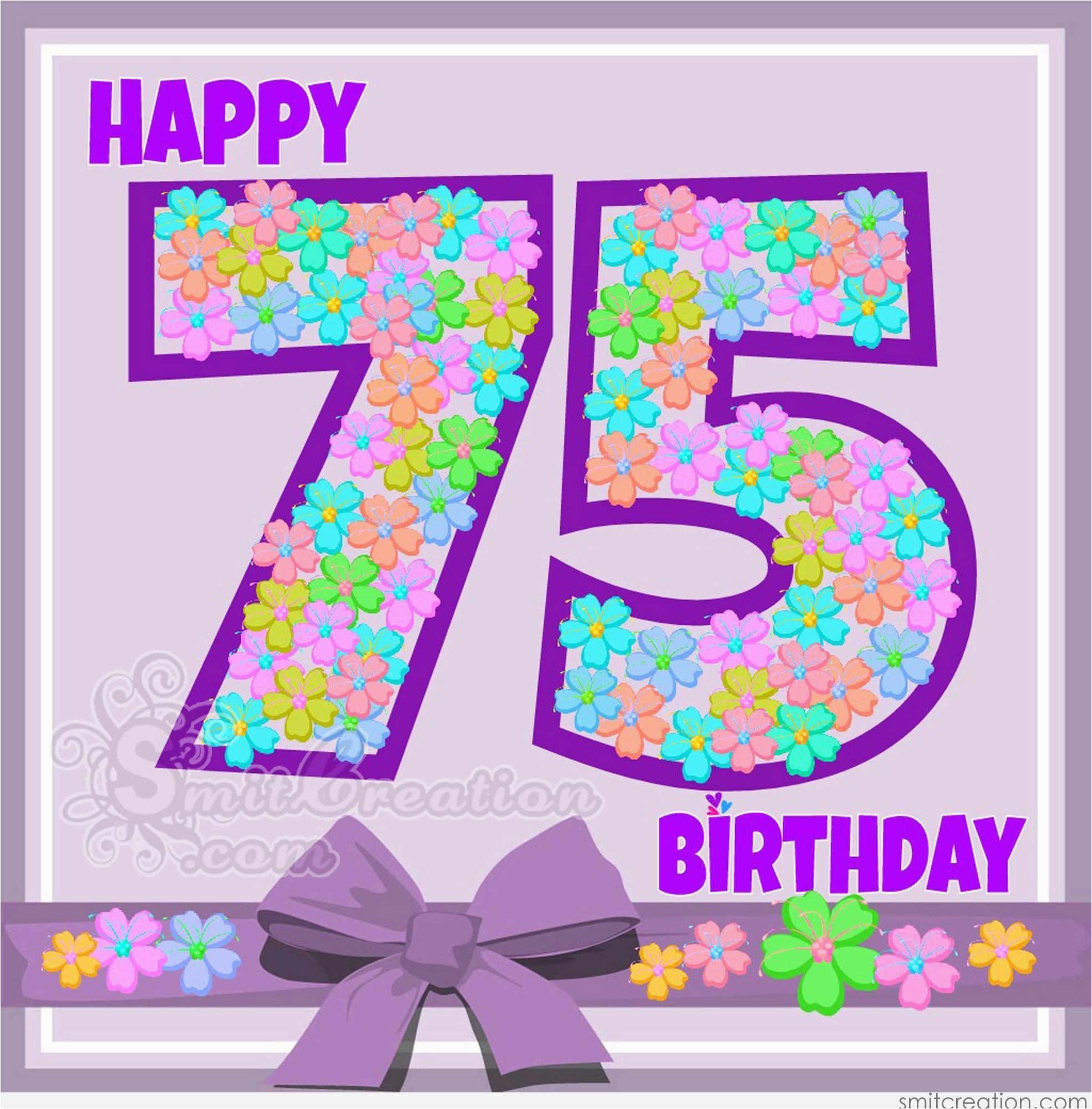 Happy 75th Birthday Cards Wishes By Age Pictures And Graphics