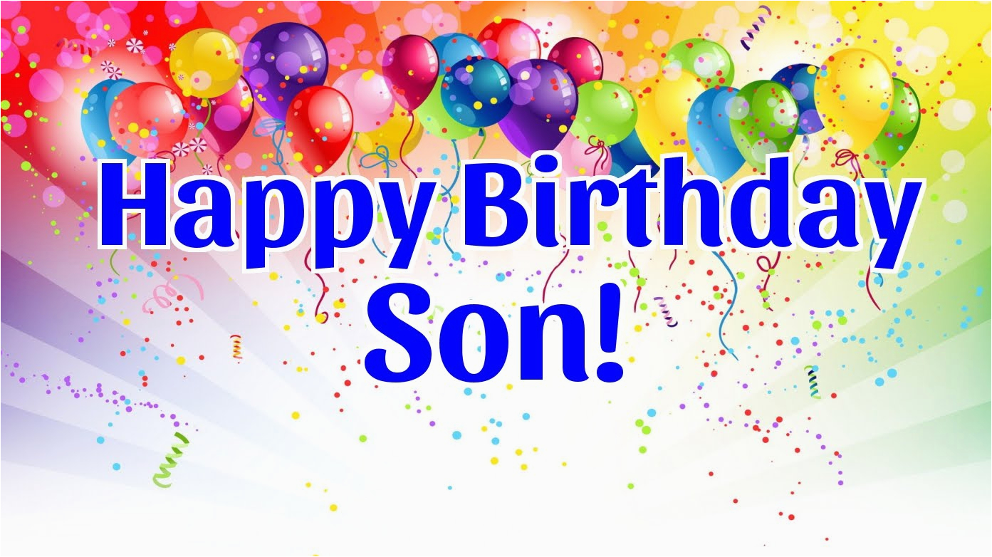 Happy Birthday Cards For A Son 140 Wishes Quotes Messages Greeting