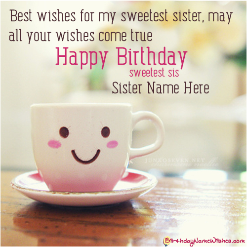 Happy Birthday Cards For Sister With Name Happy Birthday Wishes With