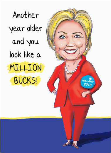 Hillary Clinton Happy Birthday Card Funny Hillary Clinton Cards New Fresh and Funny