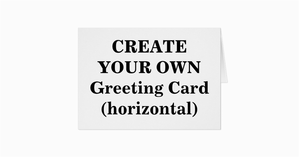 create your own greeting card horizontal 137871933191846859