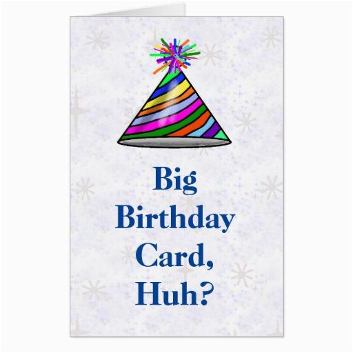 big birthday card huh birthday card 256440498495426451