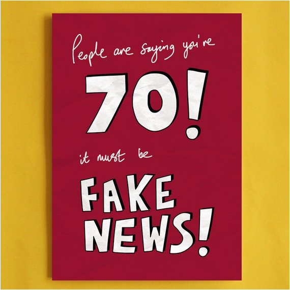 Humorous 70th Birthday Cards Fake News Card Funny Political Greeting