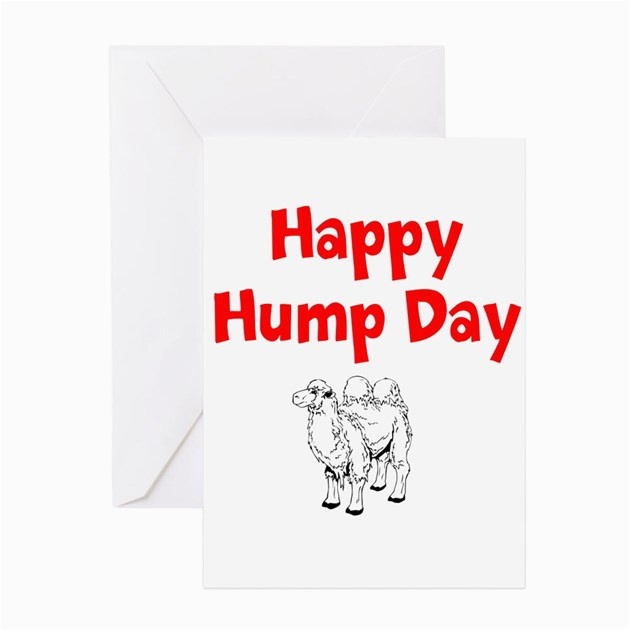 happy hump day greeting cards by collectionsofstuff
