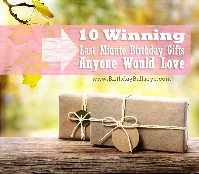 Last Minute Birthday Gift Ideas for Her 10 Winning Last Minute Birthday Gifts that Anyone Would Love