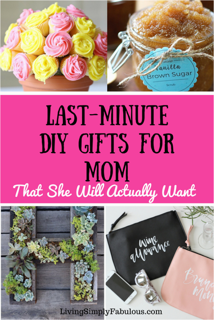 Last Minute Birthday Gift Ideas For Her 9 Great Diy Gifts Mom That