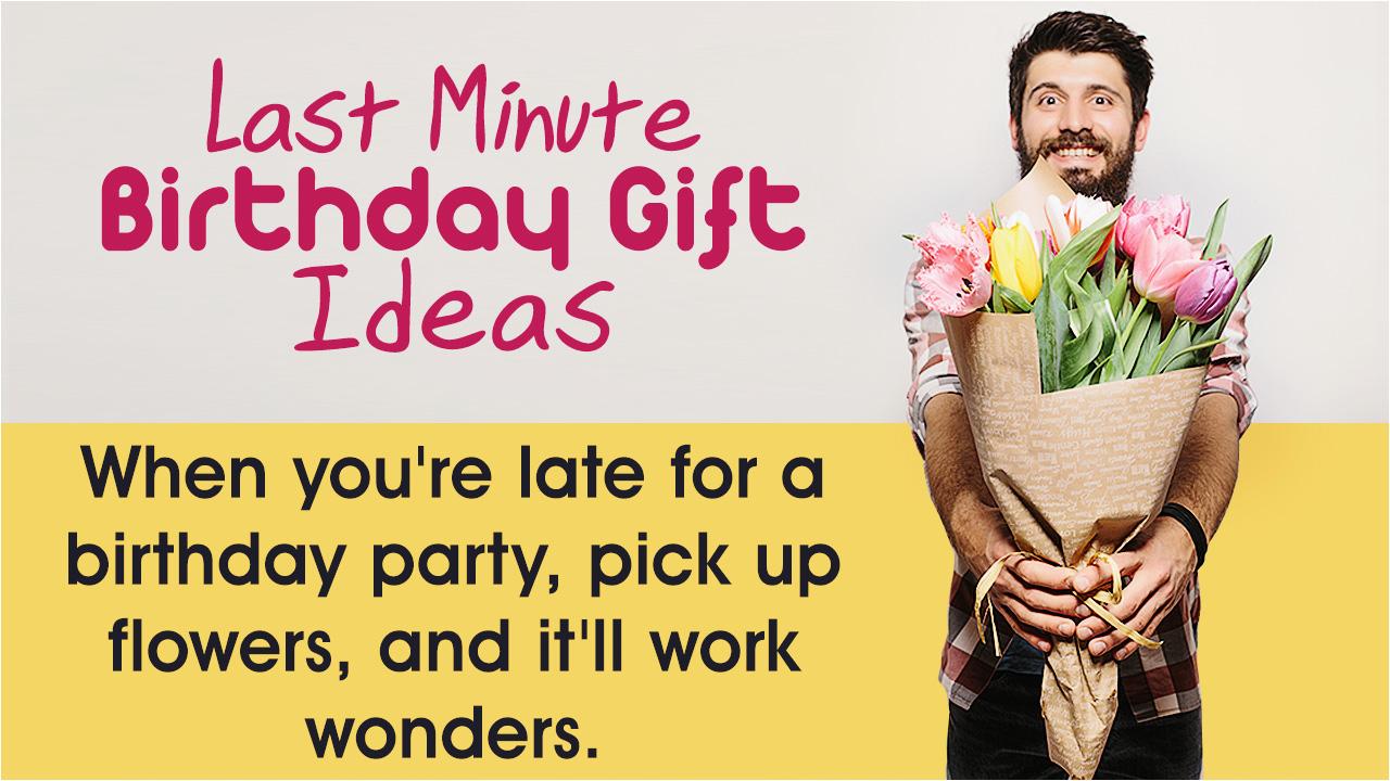 last minute birthday gift ideas