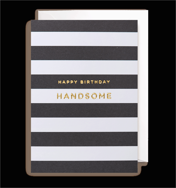 happy birthday handsome the paperdashery