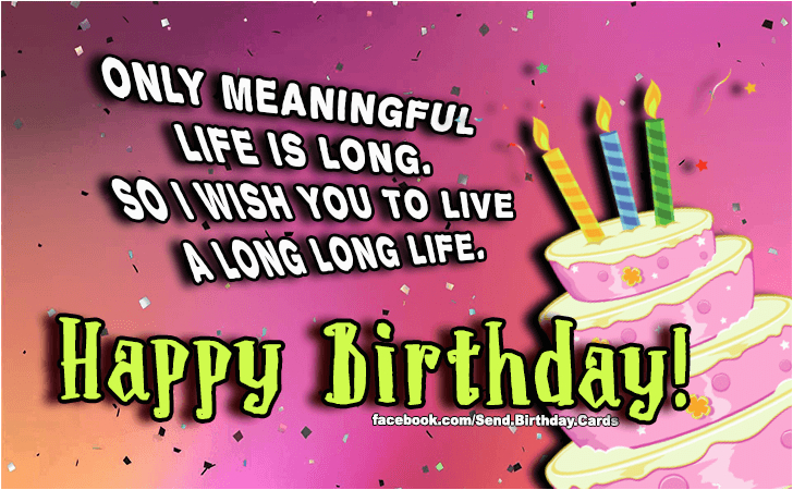 birthday cards only meaningful life is long images