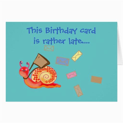 snail mail late birthday card zazzle