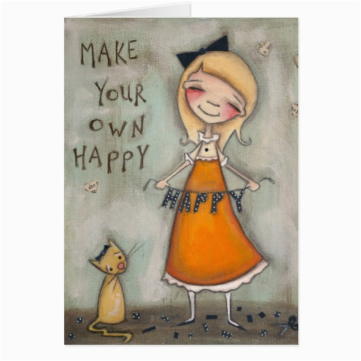 make your own happy greeting care blank inside greeting card 137976351147478669
