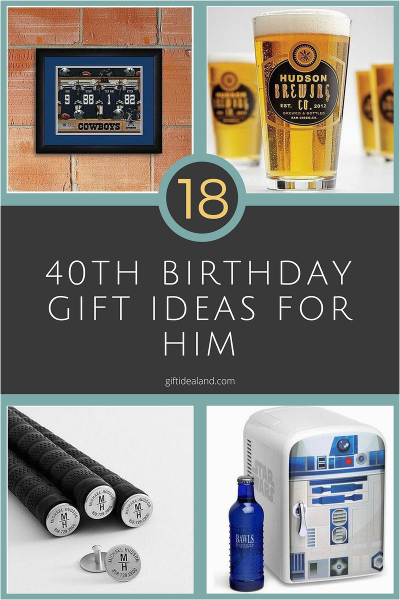 Man S 40th Birthday Ideas 18 Great Gift For Him