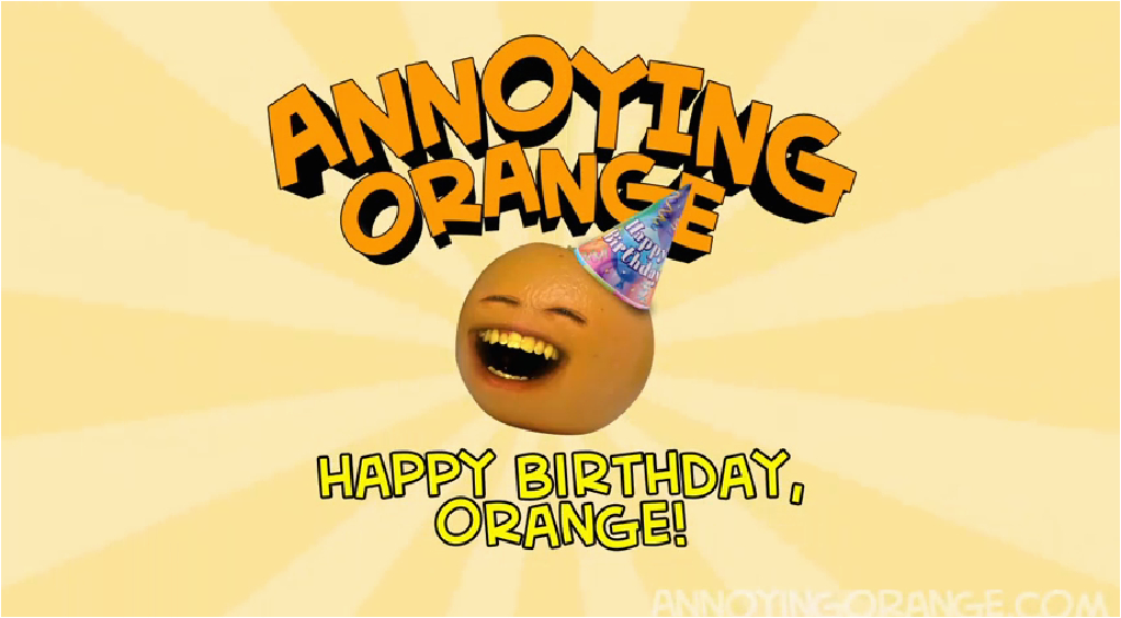 annoying orange happy birthday