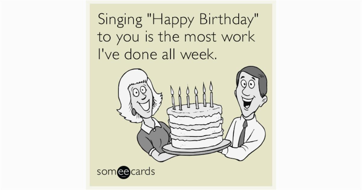 Most Annoying Birthday Card Happy Funny Ecard Coworker Www Pixshark Com