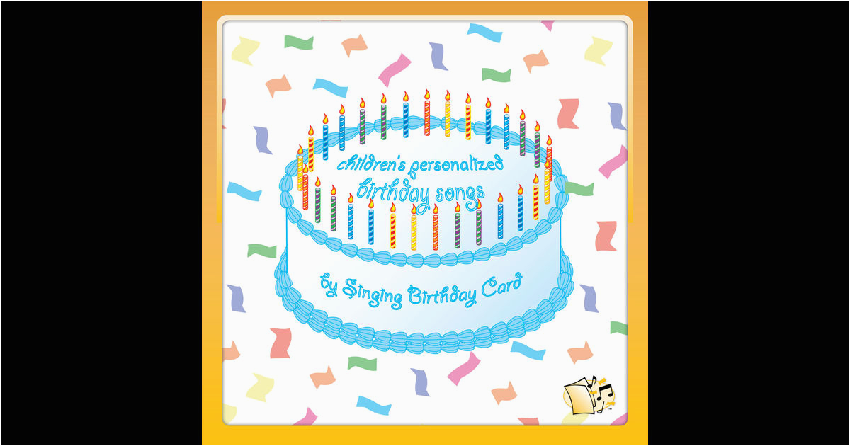 Musical Birthday Cards for Children Children 39 S Personalized Birthday songs by Singing Birthday