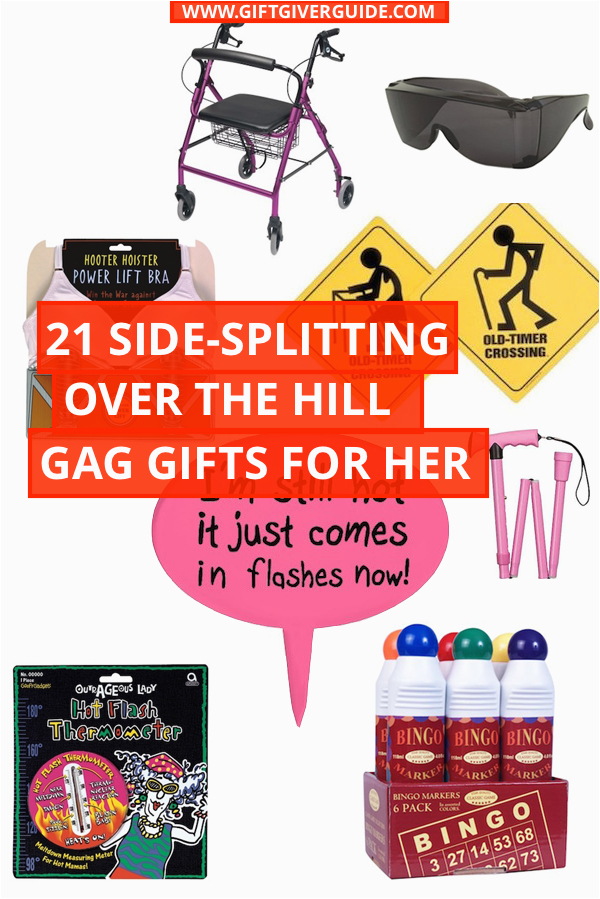 over the hill gag gifts for her over the hill gifts
