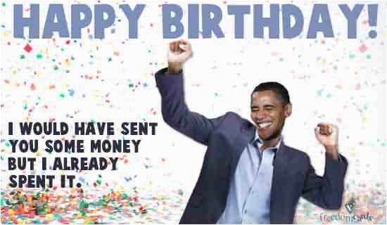 Obama Happy Birthday Card 41 Best Funny Birthday Wishes for Birthday Boy Girl Aunt