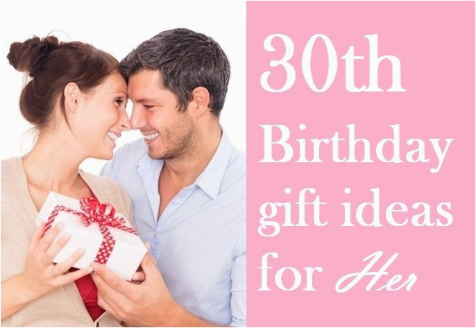 here are some perfect 30th birthday gift ideas for her