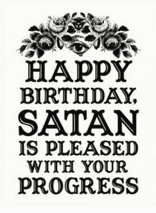 happy birthday satan is pleased with your progress none 18042209