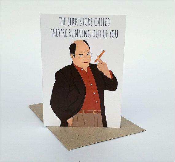 Seinfeld Birthday Card Seinfeld Greeting Card George Costanza the Jerk Store
