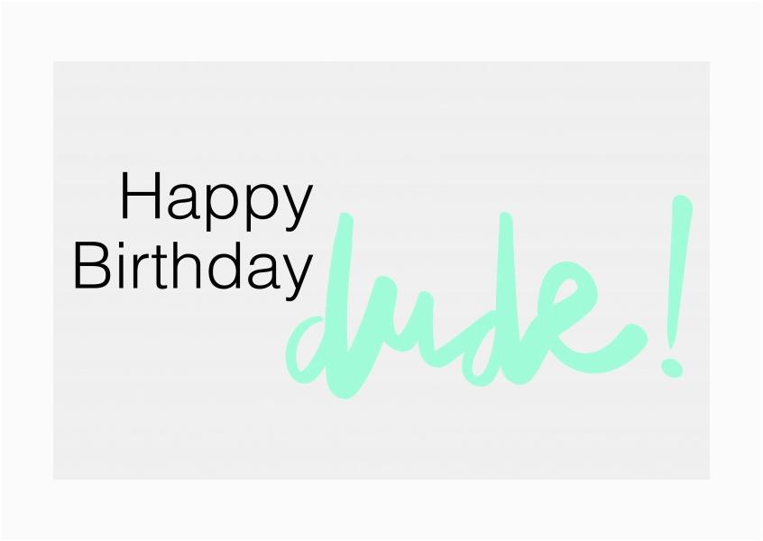 birthday dude happy birthday cards send real postcards