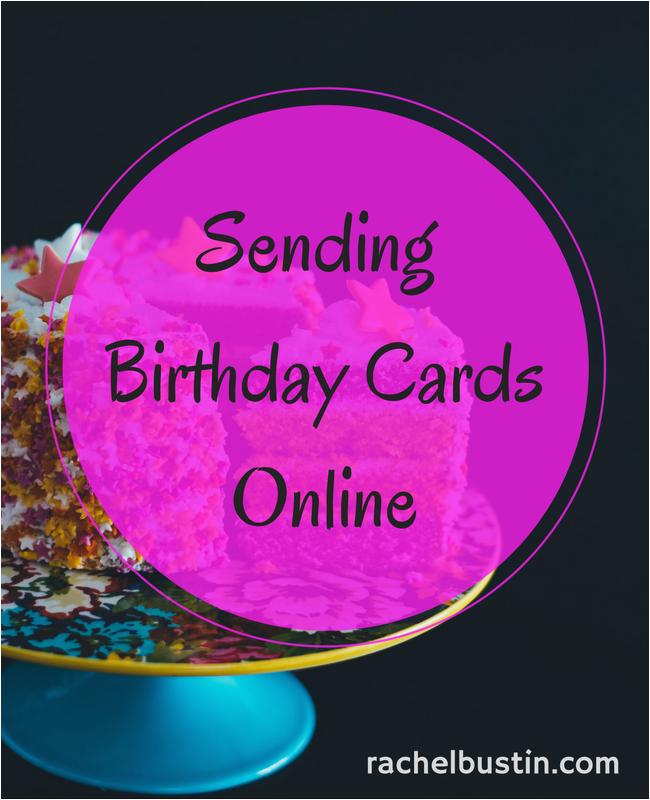 sending online birthday cards to family rachel bustin