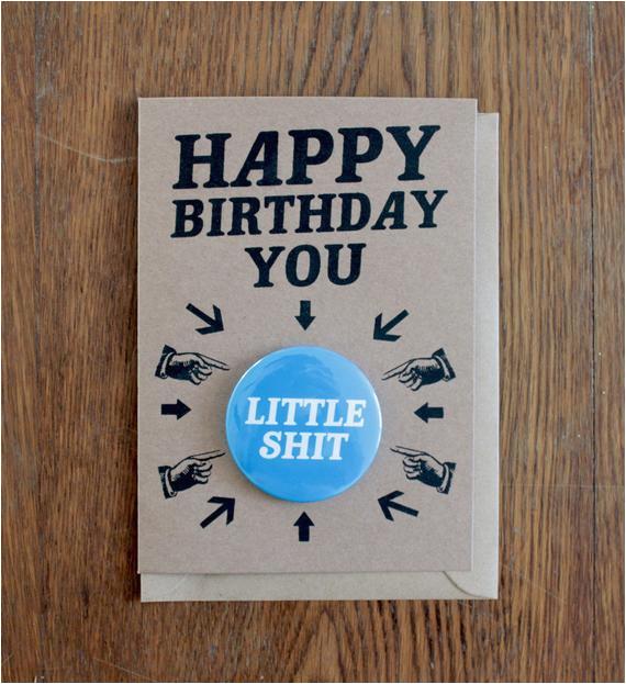 happy birthday you little shit birthday by greysquirreldesigns