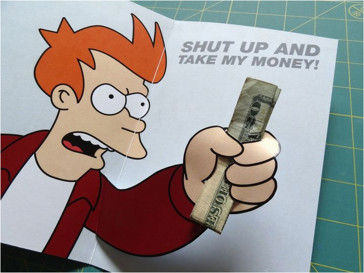 Shut Up And Take My Money Birthday Card