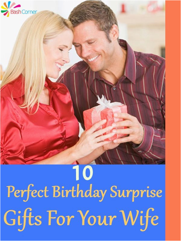 10 perfect birthday surprise gifts for your wife bash corner