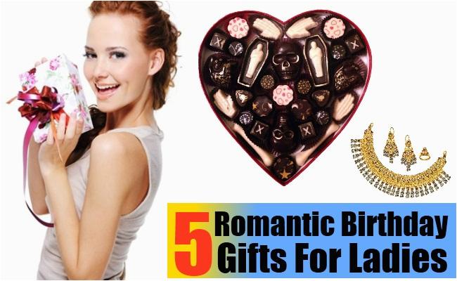 top 5 romantic birthday gifts for ladies birthday