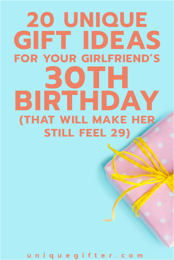 20 gift ideas for your girlfriend 39 s 30th birthday that