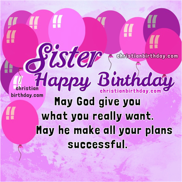 Verses For Sisters Birthday Card Wishes My Dear Sister Christian Quotes And