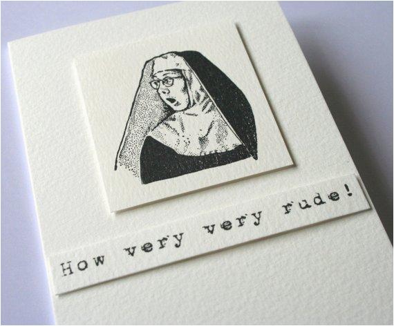 Very Rude Birthday Cards How Very Very Rude Nun Greeting Card