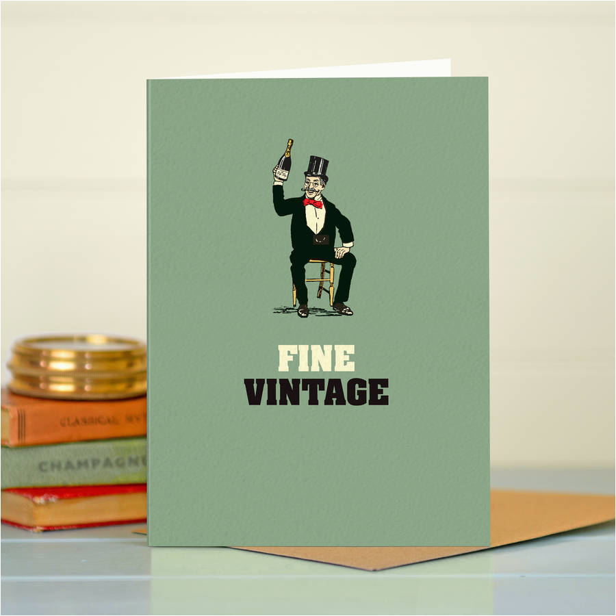 funny birthday card 39 fine vintage 39 by the typecast gallery