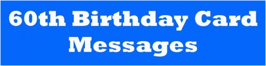 60th birthday card messages wishes sayings and poems