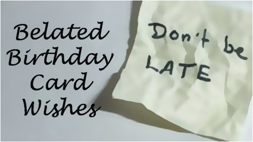 belated birthday messages funny sayings wishes for your card