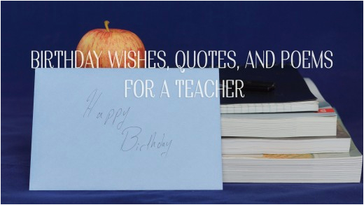 birthday wishes quotes and poems for a teacher hubpages