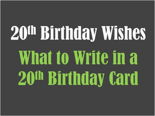 20th birthday wishes what to write in a 20th birthday card