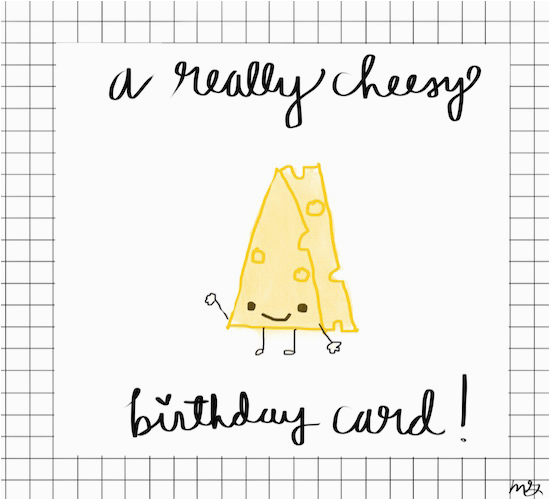 a really cheesy birthday card